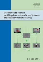 Erkennen und Bewerten von Mängeln an elektronischen Systemen und Bauteilen im Kraftfahrzeug