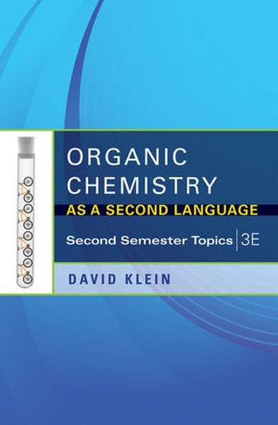 Organic Chemistry as a Second Language: Second Semester Topics
