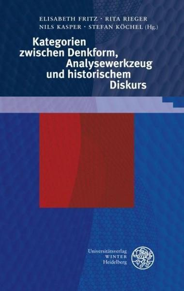 Kategorien zwischen Denkform, Analysewerkzeug und historischem Diskurs