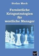 Fernöstliche Kriegsstrategien für westliche Manager