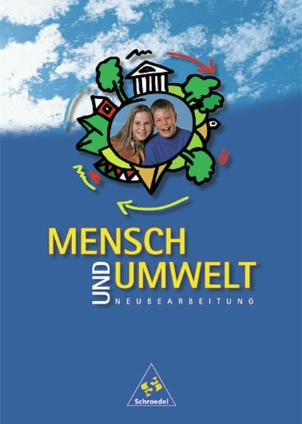 Mensch und Umwelt - Neubearbeitung: Mensch und Umwelt - Ausgabe 1999: Schülerband 1 (Kl. 5 / 6)