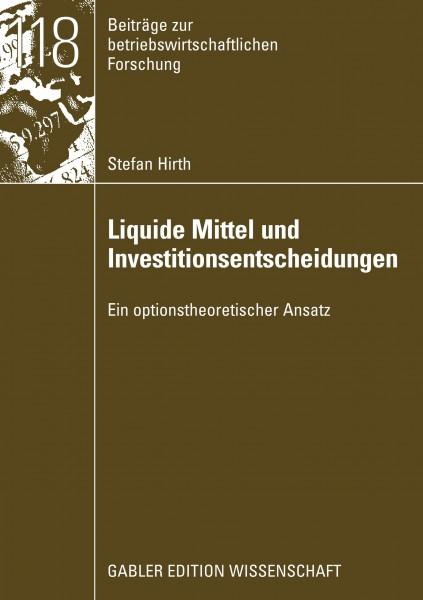 Liquide Mittel und Investitionsentscheidungen