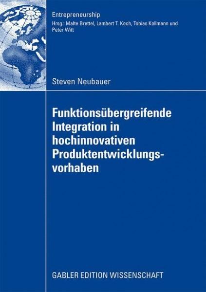 Funktionsübergreifende Integration in hochinnovativen Produktentwicklungsvorhaben
