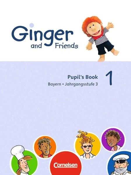 Ginger and Friends - Bayern: Band 1: 3. Jahrgangsstufe - Schülerbuch