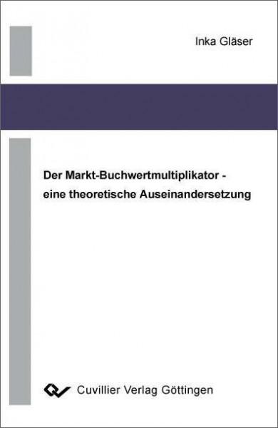Der Markt-Buchwertmultiplikator - eine theoretische Auseinandersetzung