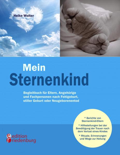 Mein Sternenkind - Begleitbuch für Eltern, Angehörige und Fachpersonen nach Fehlgeburt, stiller Gebu