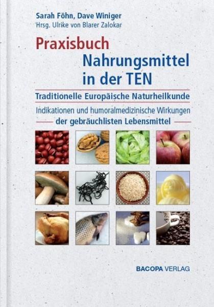 Praxisbuch Nahrungsmittel in der TEN (Traditionelle Europäische Naturheilkunde)