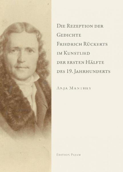 Die Rezeption der Gedichte Friedrich Rückerts im Kunstlied der ersten Hälfte des 19. Jahrhunderts