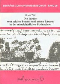 Die Parabel vom reichen Prasser und armen Lazarus in der mittelalterlichen Buchmalerei
