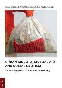 Notes on urban kibbutz, mutual aid and social erotism