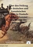 Über den Feldzug der deutschen und französischen Armee in Deutschland, im Sommer und Winter des Jahr