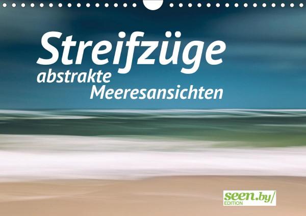 Streifzüge - abstrakte Meeresansichten (Wandkalender 2020 DIN A4 quer)
