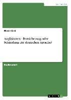 Anglizismen - Bereicherung oder Schändung der deutschen Sprache?
