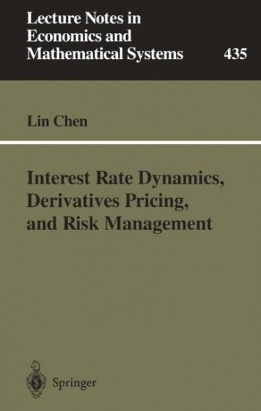 Interest Rate Dynamics, Derivatives Pricing, and Risk Management