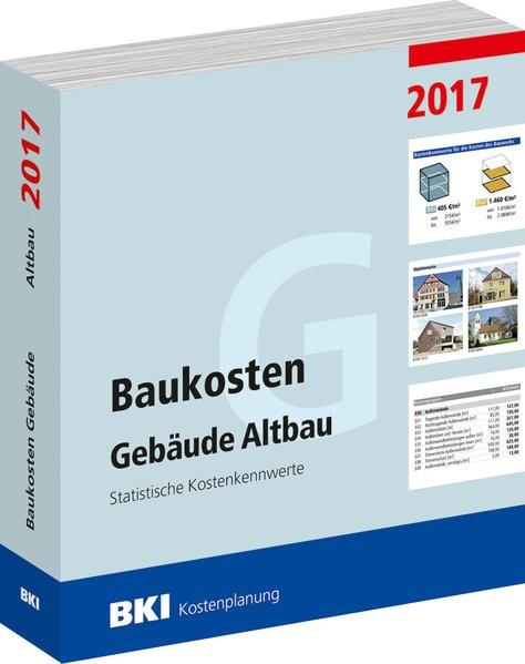BKI Baukosten Gebäude Altbau 2017: Statistische Kostenkennwerte