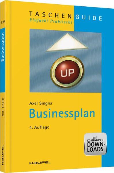 Businessplan: Taschenguide (Haufe TaschenGuide)