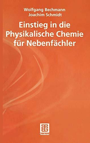 Einstieg in die Physikalische Chemie für Nebenfächler