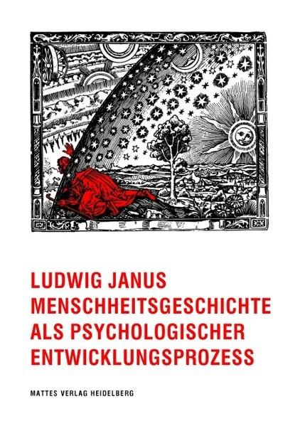 Menschheitsgeschichte als psychologischer Entwicklungsprozess: Arbeiten zur Psychohistorie