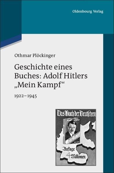 """Geschichte eines Buches: Adolf Hitlers """"Mein Kampf"""": 1922-1945. Eine Veröffentlichung des Instituts"""