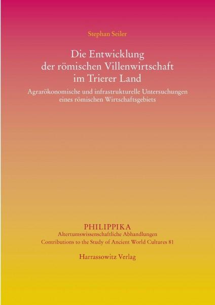 Die Entwicklung der römischen Villenwirtschaft im Trierer Land