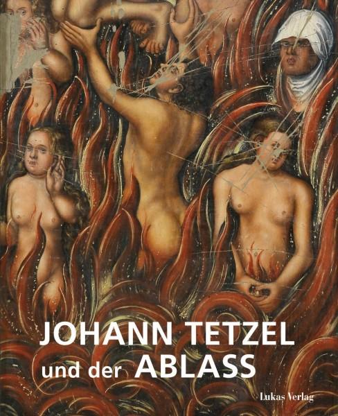 Johann Tetzel und der Ablass