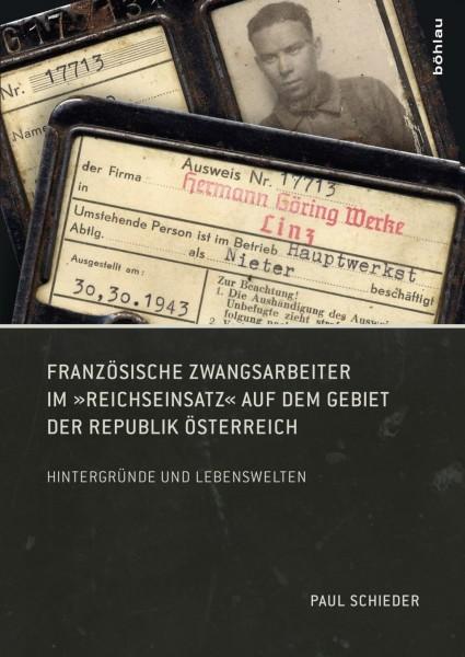 """Französische Zwangsarbeiter im """"Reichseinsatz"""" auf dem Gebiet der Republik Österreich"""