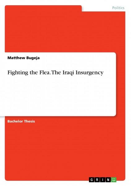 Fighting the Flea. The Iraqi Insurgency
