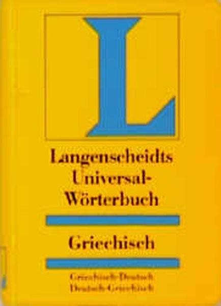 Griechisch. (Neugriechisch). Universal - Wörterbuch. Langenscheidt