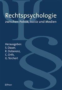 Rechtspsychologie zwischen Justiz, Politik und Medien