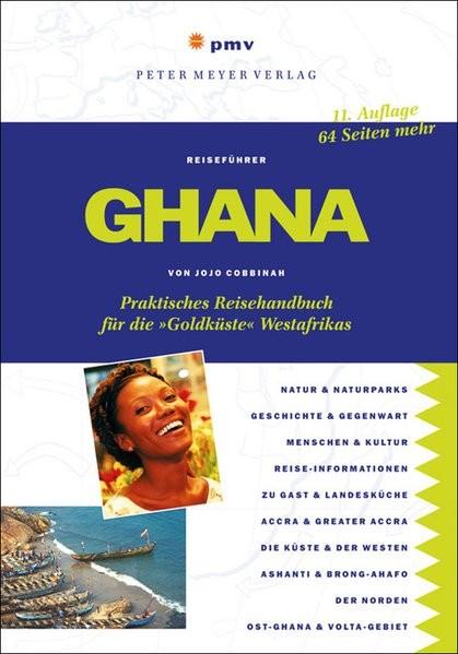 Ghana: Praktisches Reisehandbuch für die »Goldküste« Westafrikas