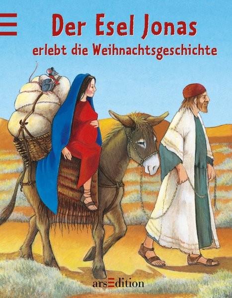 Der Esel Jonas erlebt die Weihnachtsgeschichte
