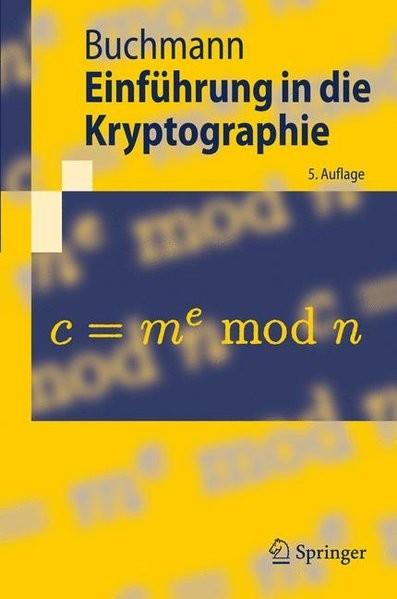 Einführung in die Kryptographie (Springer-Lehrbuch) (German Edition)