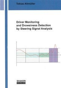Driver Monitoring and Drowsiness Detection by Steering Signal Analysis