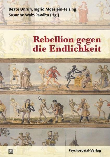 Rebellion gegen die Endlichkeit