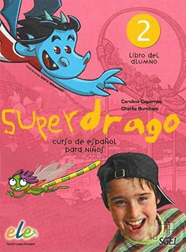 Superdrago 2. Libro del alumno: Curso para niños. Nivel primaria 2