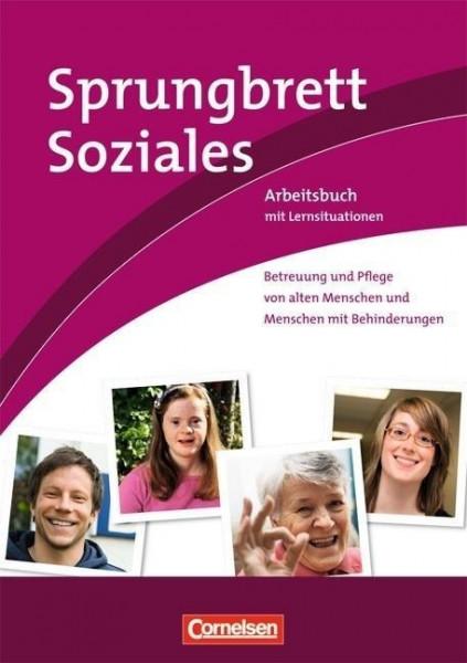 Sprungbrett Soziales: Betreuung und Pflege von alten Menschen und Menschen mit Behinderung