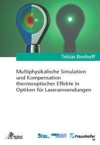 Multiphysikalische Simulation und Kompensation thermooptischer Effekte in Optiken für Laseranwendung