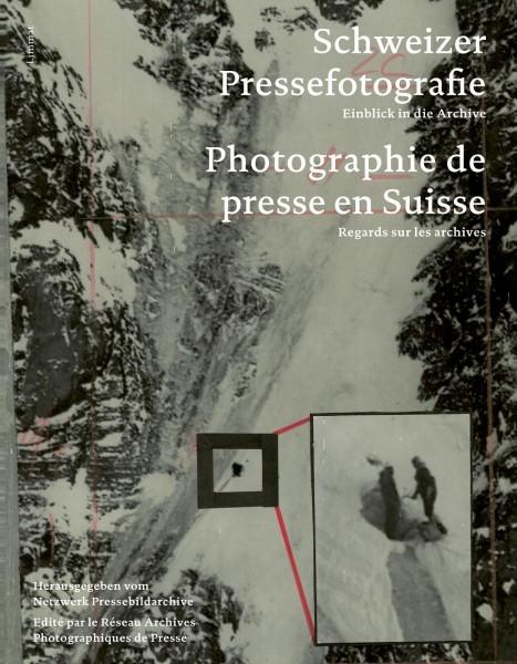 Schweizer Pressefotografie / Photographie de presse suisse