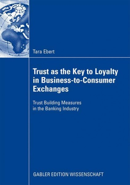 Trust as the Key to Loyalty in Business-to-Consumer Exchanges