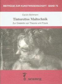Tintorettos Maltechnik