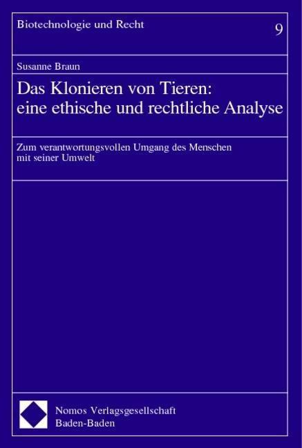 Das Klonieren von Tieren: eine ethische und rechtliche Analyse - Braun, Susanne
