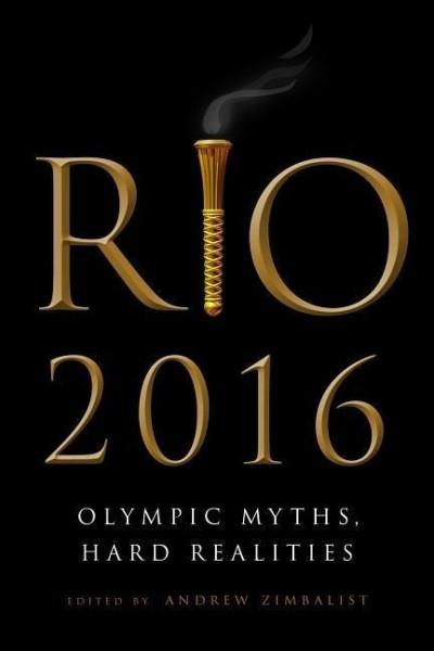 Rio 2016: Olympic Myths, Hard Realities