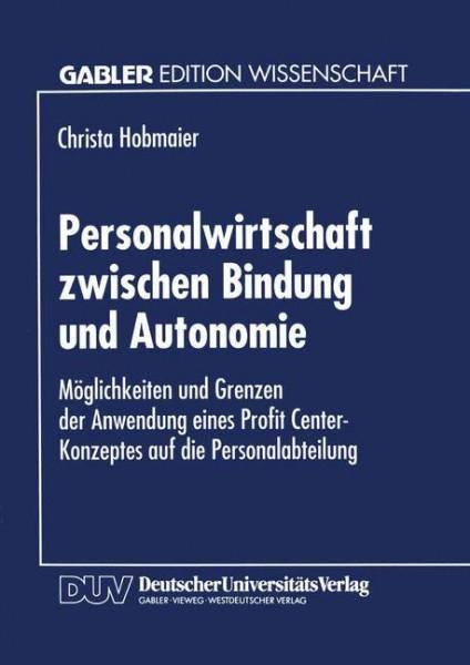 Personalwirtschaft zwischen Bindung und Autonomie