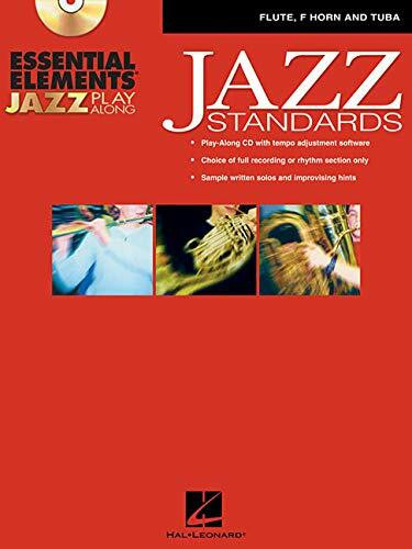 Essential Elements Jazz Play-Along - Jazz Standards: Flute, F Horn and Tuba (B.C.) [With CD (Audio)]