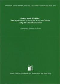 Sprechen und Schreiben. Schriftsysteme und ihre linguistischen, kulturellen und politischen Dimensio