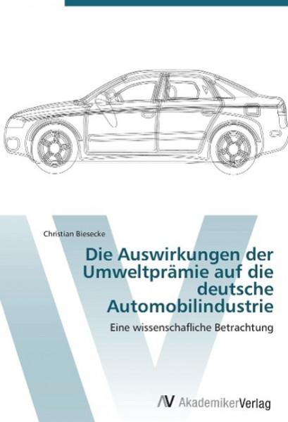 Die Auswirkungen der Umweltprämie auf die deutsche Automobilindustrie
