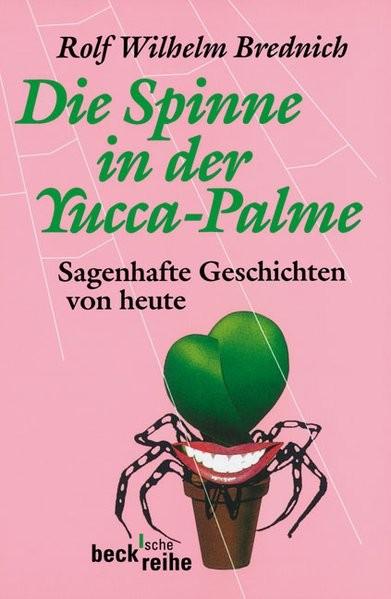 Die Spinne in der Yucca-Palme: Sagenhafte Geschichten von heute (Beck'sche Reihe)