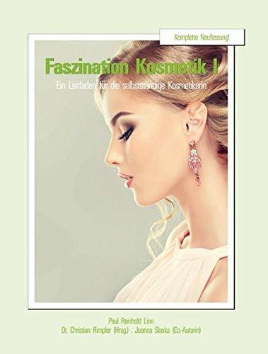 Faszination Kosmetik: Ein Leitfaden für die selbständige Kosmetikerin