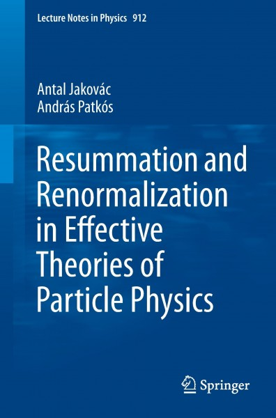 Resummation and Renormalisation in Effective Theories of Particle Physics