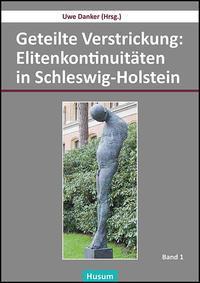 Geteilte Verstrickung: Elitenkontinuitäten in Schleswig-Holstein